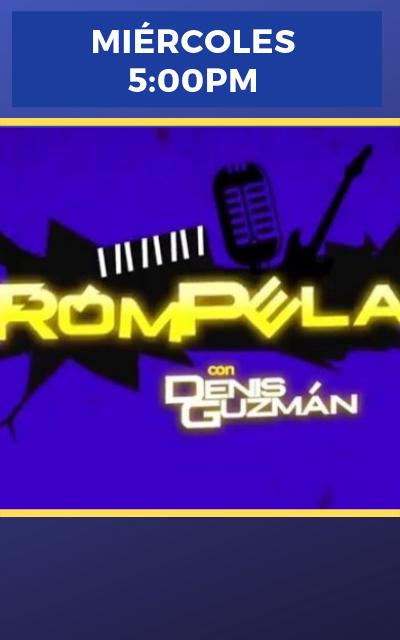Rómpela Con Denis Guzmán